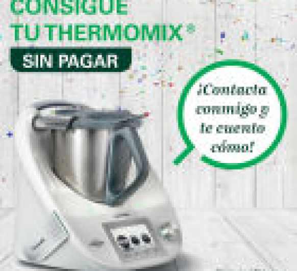 CAMBIA TU Thermomix® SIN PAGAR